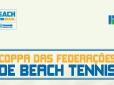 Inscrições abertas para a Copa das Federações de Beach Tennis